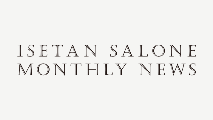 ISETAN SALONE MONTHLY NEWS 4月号