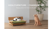 HIDA FURNITURE×CHAINSAW ART -Happy place for humans&pets-